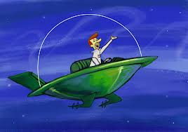 We will be just like the Jetsons!